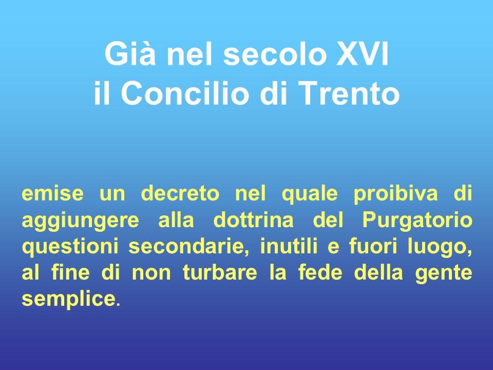 Già nel secolo XVI il Concilio di Trento
