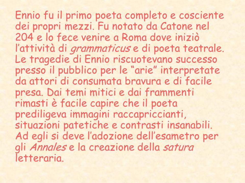 Ennio fu il primo poeta completo e cosciente dei propri mezzi