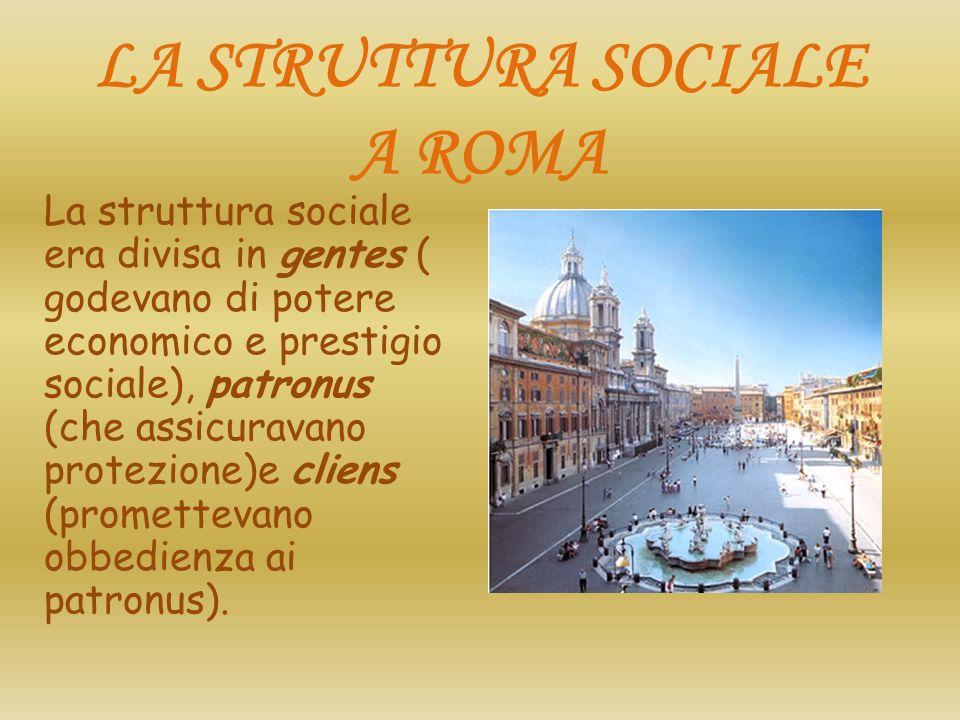 LA STRUTTURA SOCIALE A ROMA