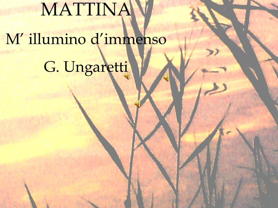 MATTINA M' illumino d'immenso G. Ungaretti