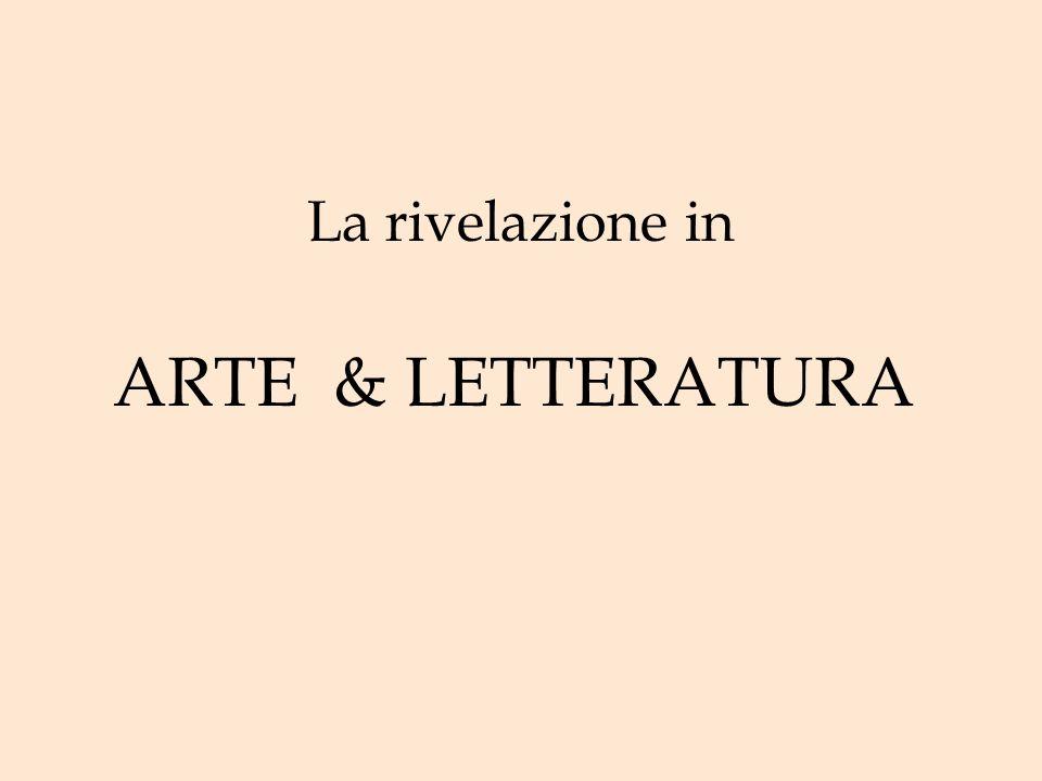 ARTE & LETTERATURA La rivelazione in