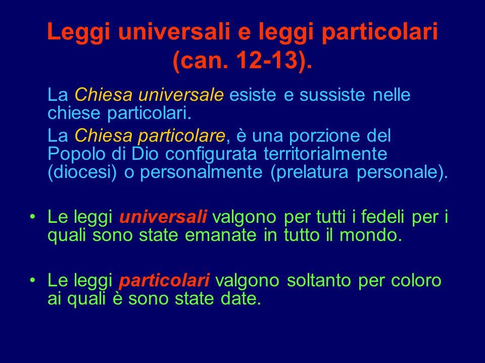 Leggi universali e leggi particolari (can. 12-13).
