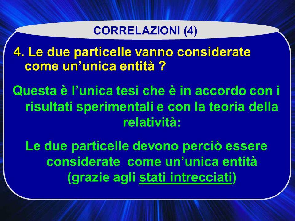 4. Le due particelle vanno considerate come un'unica entità