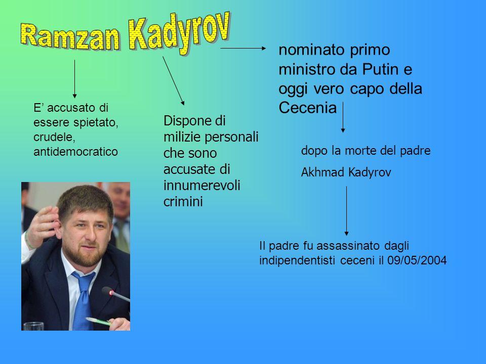 Ramzan Kadyrov nominato primo ministro da Putin e oggi vero capo della Cecenia. E' accusato di essere spietato, crudele, antidemocratico.