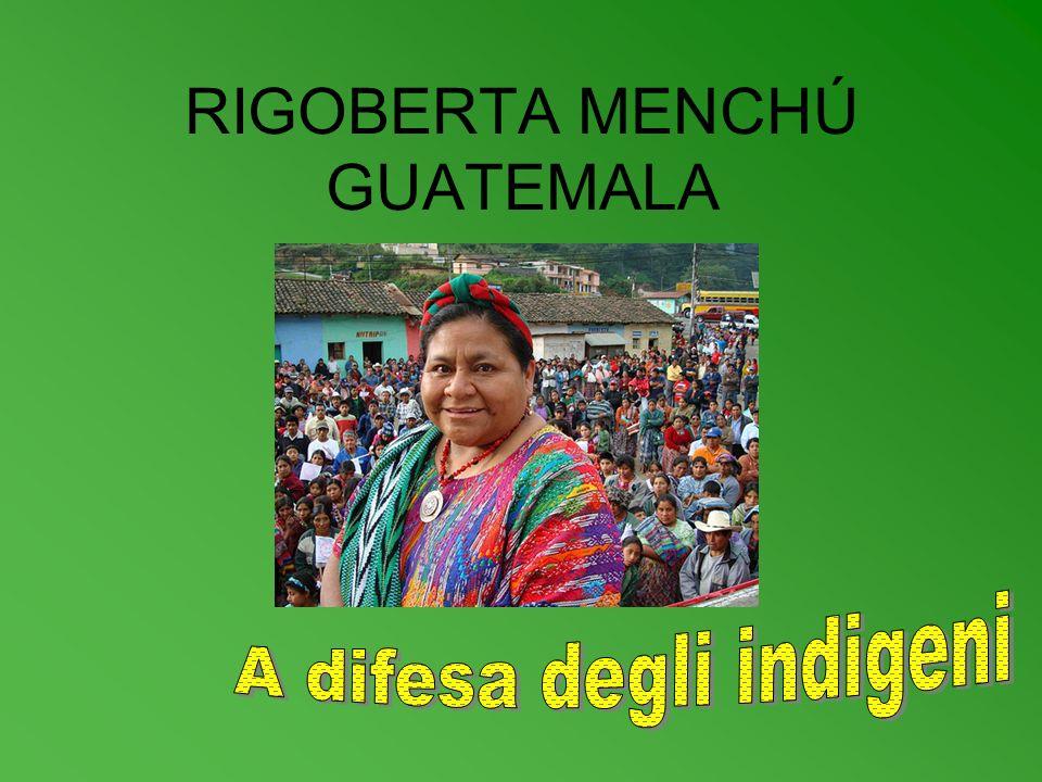 RIGOBERTA MENCHÚ GUATEMALA
