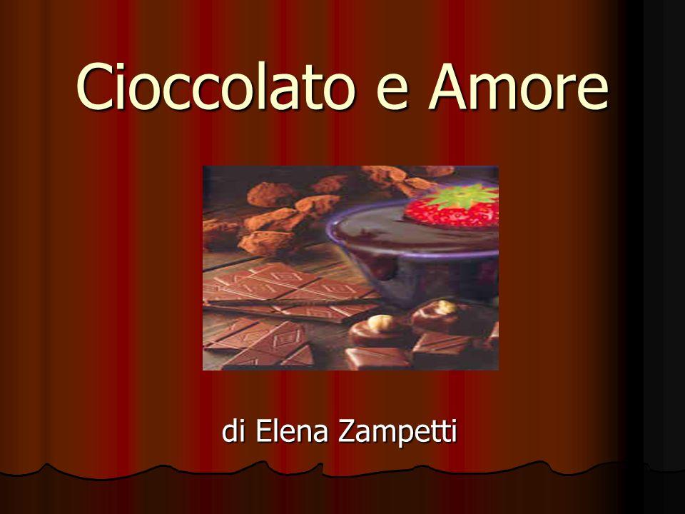 Cioccolato e Amore di Elena Zampetti