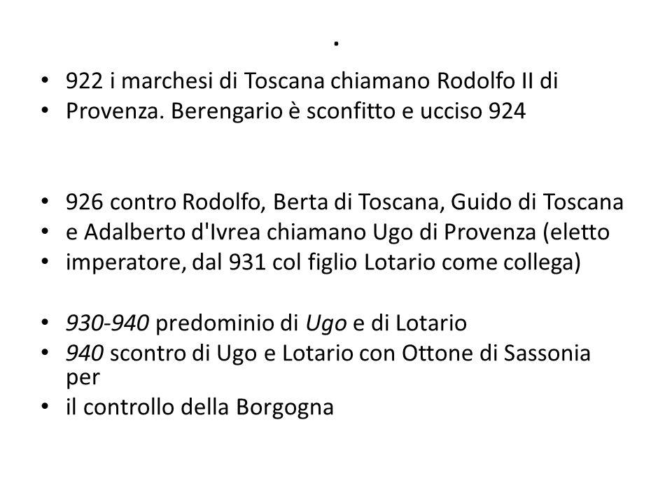 . 922 i marchesi di Toscana chiamano Rodolfo II di