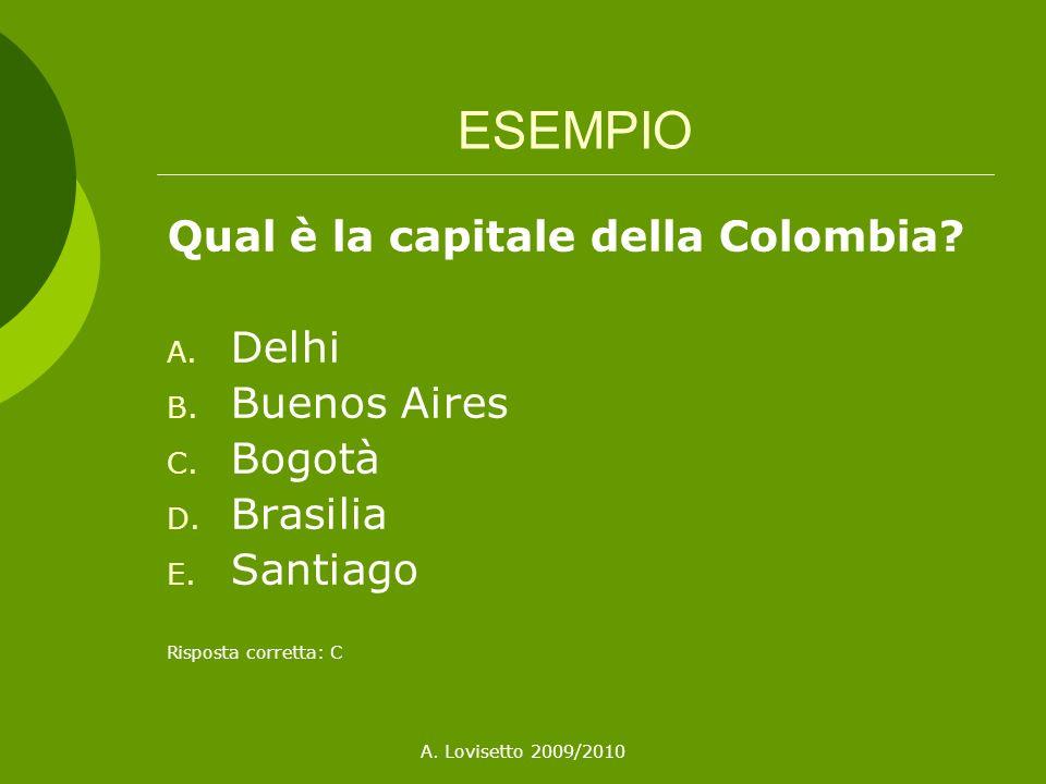 ESEMPIO Qual è la capitale della Colombia Delhi Buenos Aires Bogotà