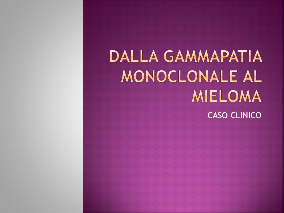 DALLA GAMMAPATIA MONOCLONALE AL MIELOMA