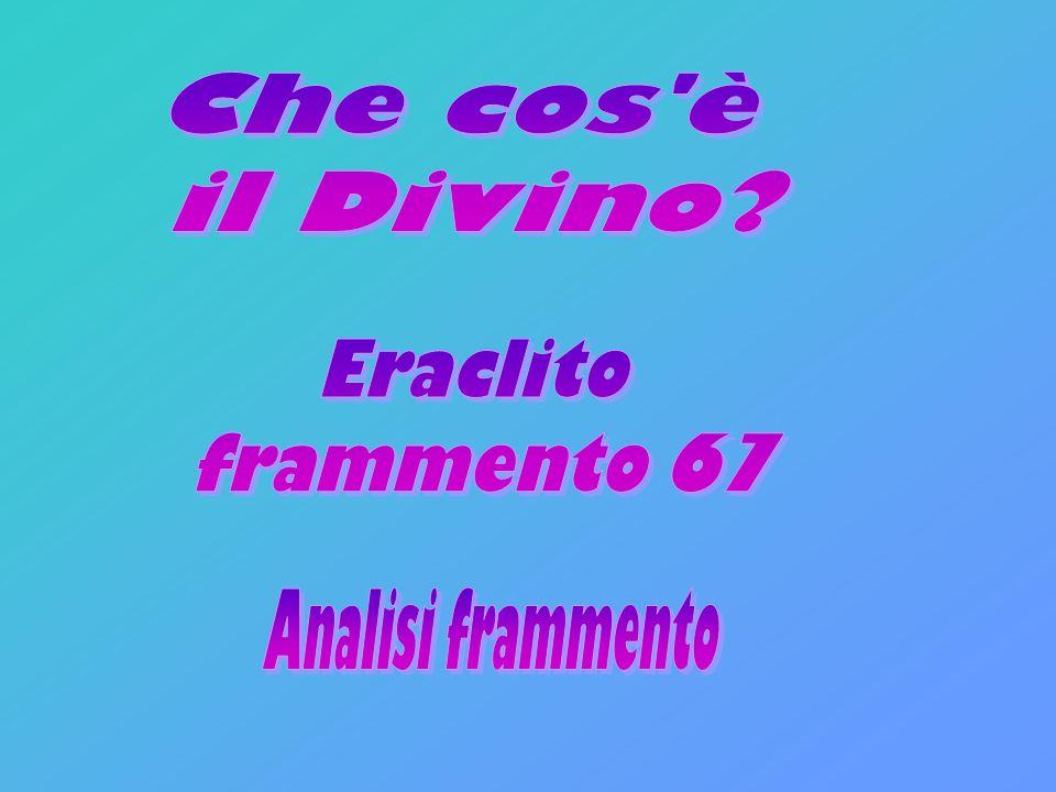 Che cos è il Divino Eraclito frammento 67 Analisi frammento