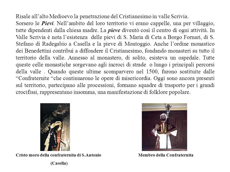 Risale all'alto Medioevo la penetrazione del Cristianesimo in valle Scrivia.
