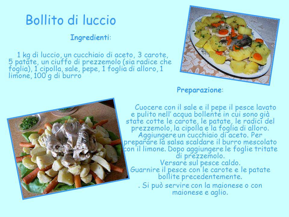 . Si può servire con la maionese o con maionese e aglio.