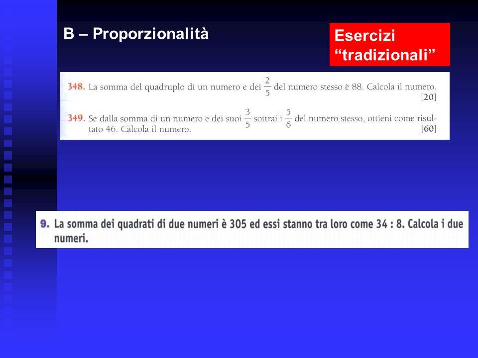 B – Proporzionalità Esercizi tradizionali