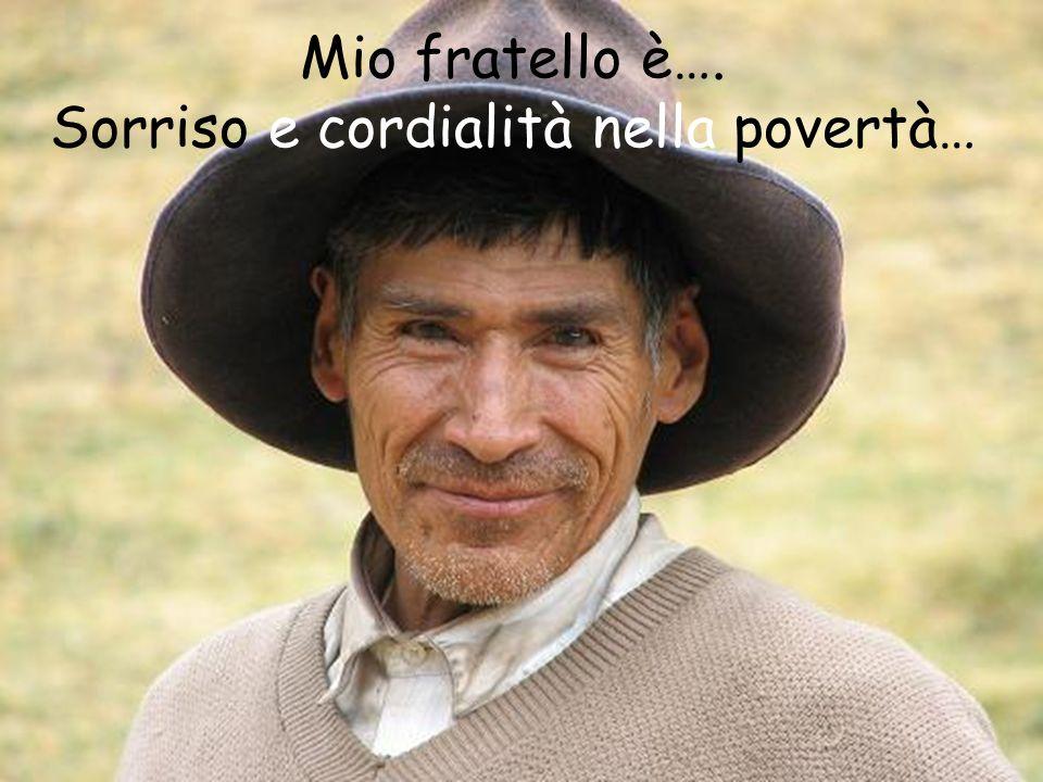 Mio fratello è…. Sorriso e cordialità nella povertà…