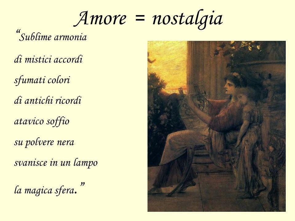 Amore = nostalgia Sublime armonia di mistici accordi sfumati colori