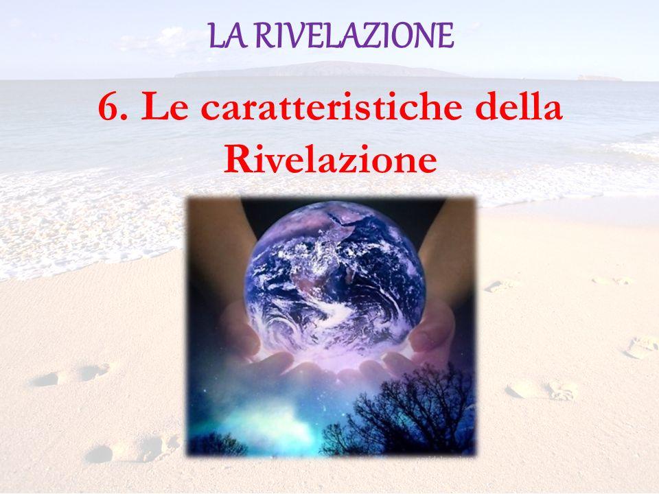 6. Le caratteristiche della Rivelazione