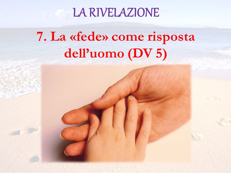 7. La «fede» come risposta dell'uomo (DV 5)