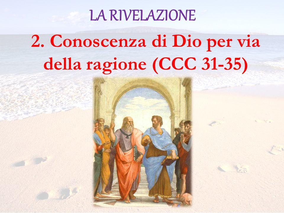 2. Conoscenza di Dio per via della ragione (CCC 31-35)