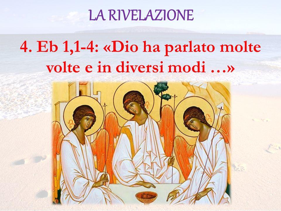 4. Eb 1,1-4: «Dio ha parlato molte volte e in diversi modi …»