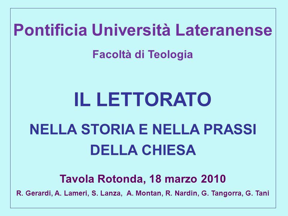 Pontificia Università Lateranense Facoltà di Teologia IL LETTORATO NELLA STORIA E NELLA PRASSI DELLA CHIESA
