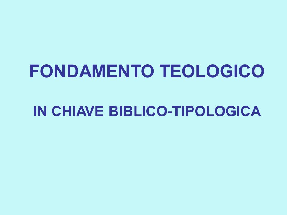 IN CHIAVE BIBLICO-TIPOLOGICA