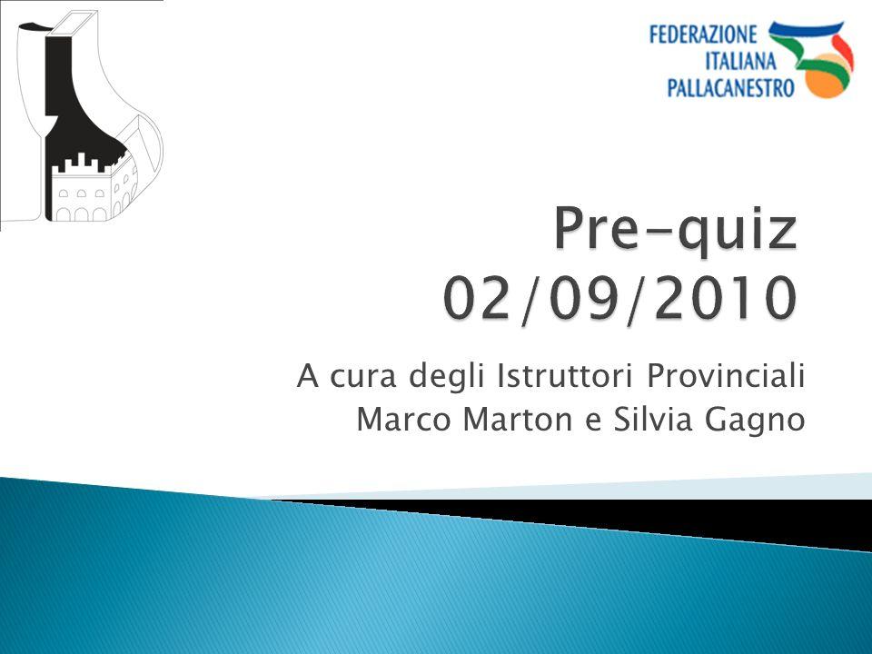 A cura degli Istruttori Provinciali Marco Marton e Silvia Gagno