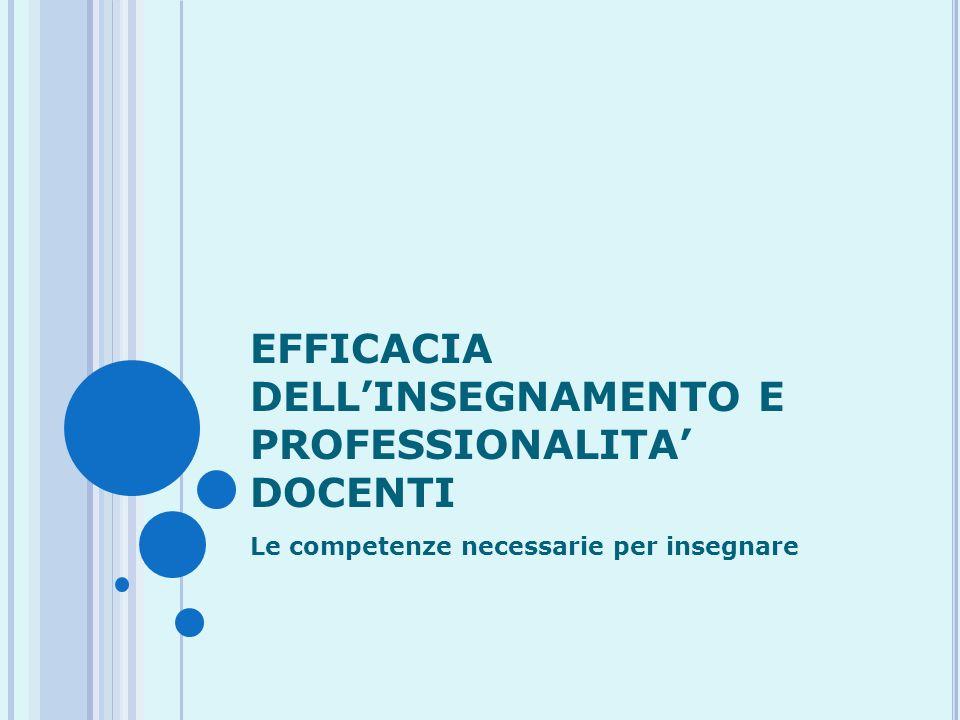 EFFICACIA DELL'INSEGNAMENTO E PROFESSIONALITA' DOCENTI