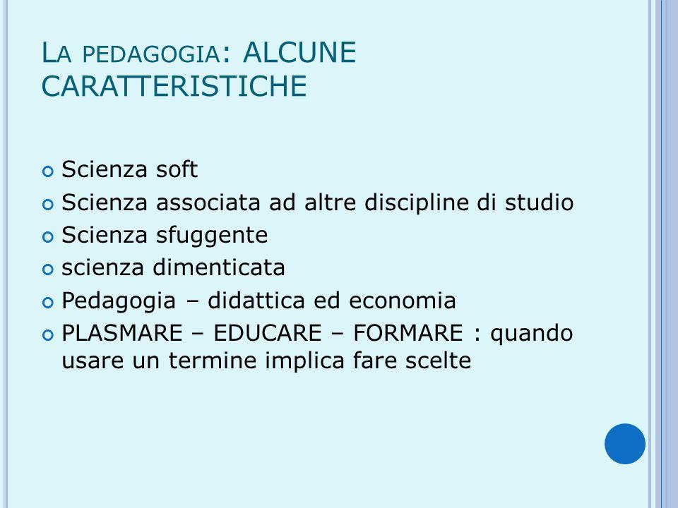 La pedagogia: ALCUNE CARATTERISTICHE
