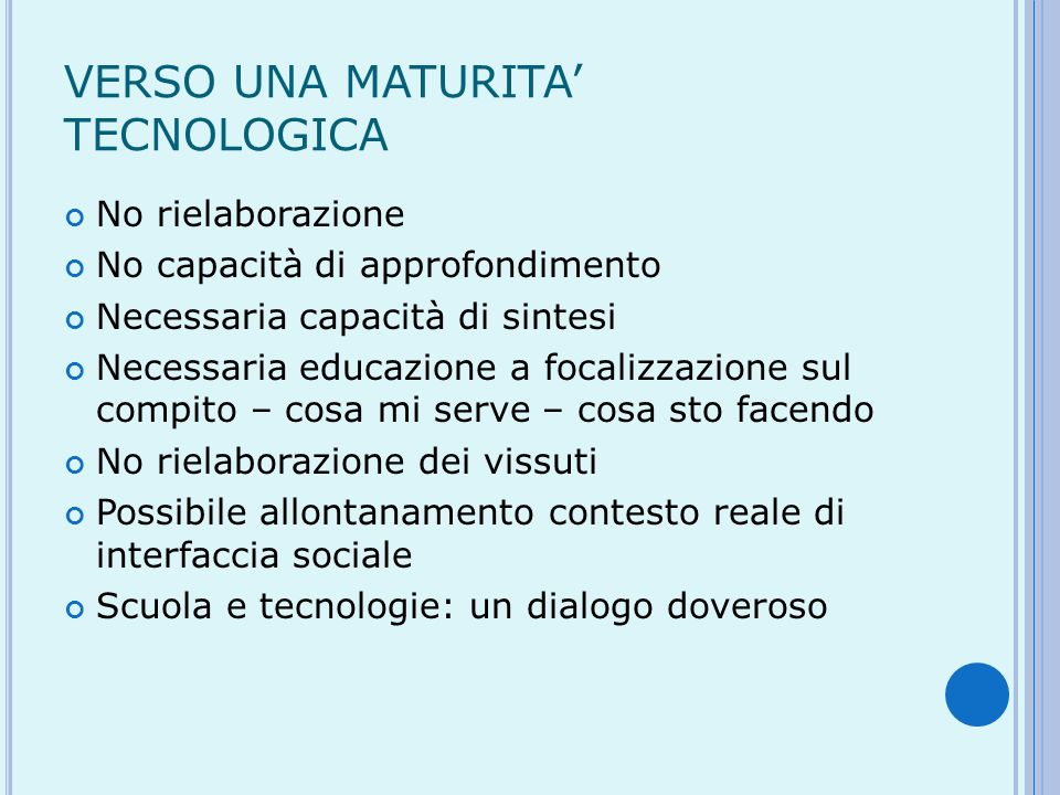 VERSO UNA MATURITA' TECNOLOGICA