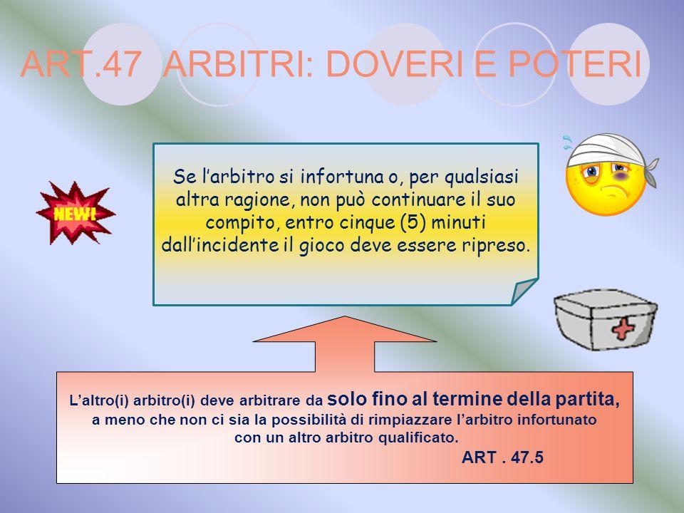 ART.47 ARBITRI: DOVERI E POTERI