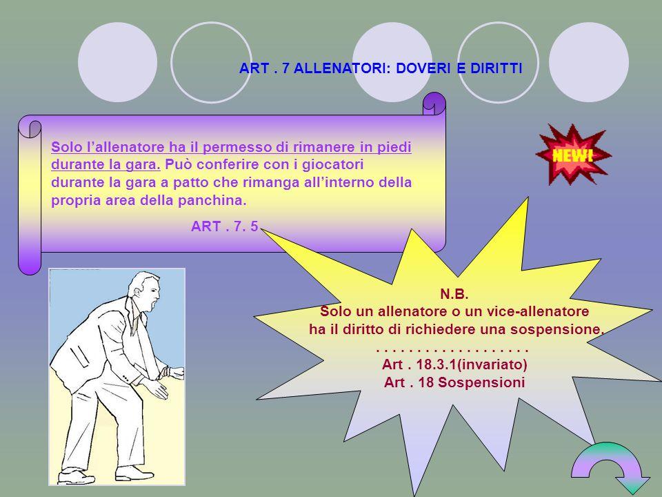 ART . 7 ALLENATORI: DOVERI E DIRITTI