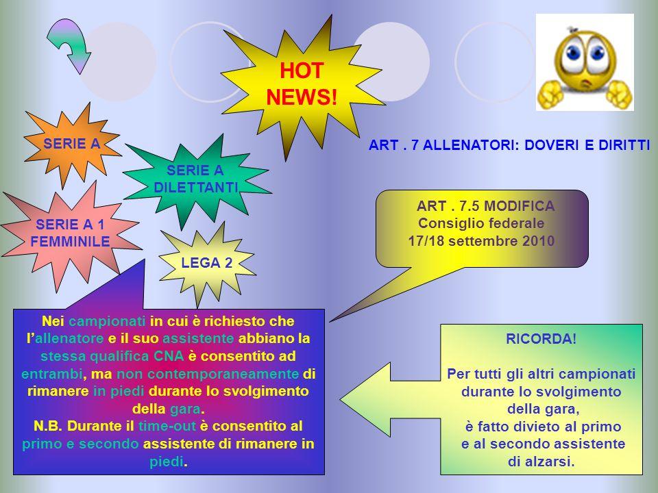 HOT NEWS! SERIE A ART . 7 ALLENATORI: DOVERI E DIRITTI SERIE A