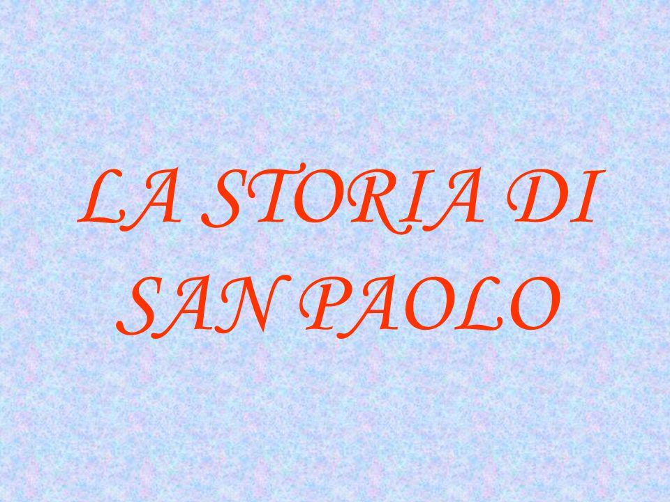 LA STORIA DI SAN PAOLO