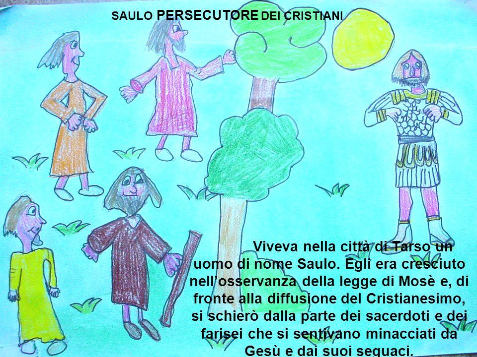 SAULO PERSECUTORE DEI CRISTIANI