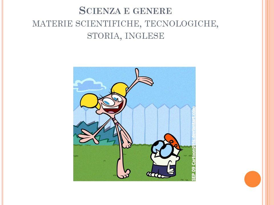 Scienza e genere materie scientifiche, tecnologiche, storia, inglese