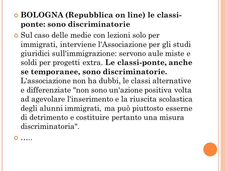 BOLOGNA (Repubblica on line) le classi- ponte: sono discriminatorie