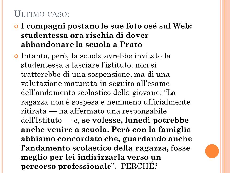 Ultimo caso: I compagni postano le sue foto osé sul Web: studentessa ora rischia di dover abbandonare la scuola a Prato.