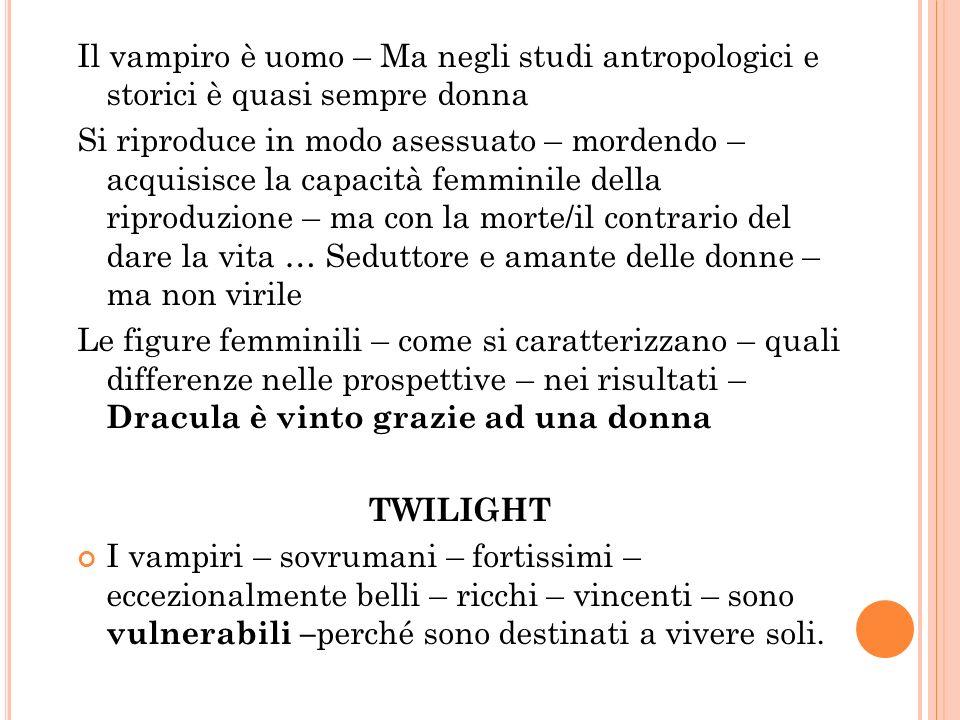 Il vampiro è uomo – Ma negli studi antropologici e storici è quasi sempre donna