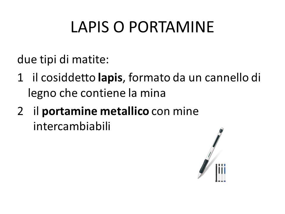 LAPIS O PORTAMINE due tipi di matite: