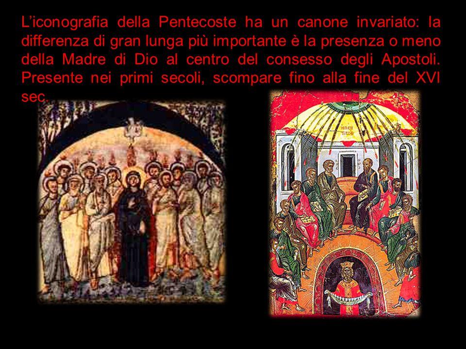 L'iconografia della Pentecoste ha un canone invariato: la differenza di gran lunga più importante è la presenza o meno della Madre di Dio al centro del consesso degli Apostoli.