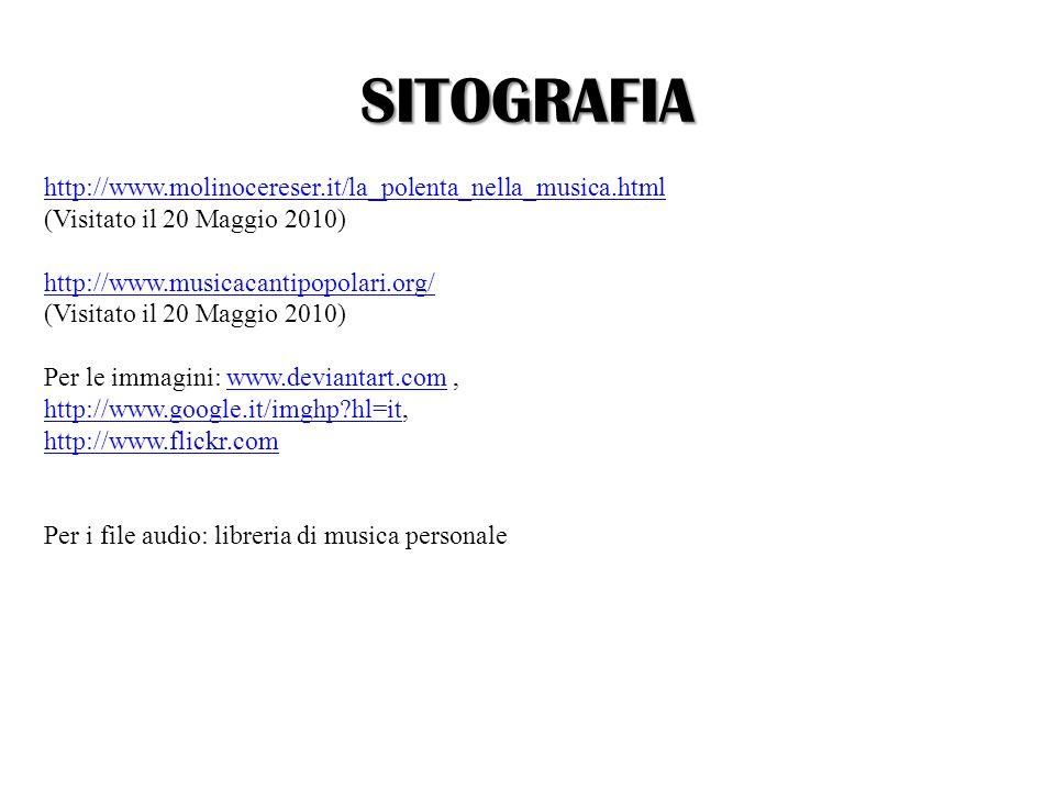 SITOGRAFIA http://www.molinocereser.it/la_polenta_nella_musica.html