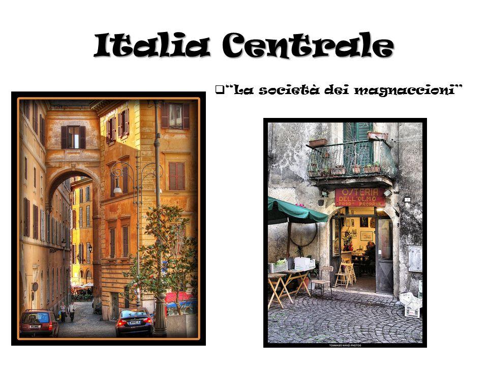 Italia Centrale La società dei magnaccioni