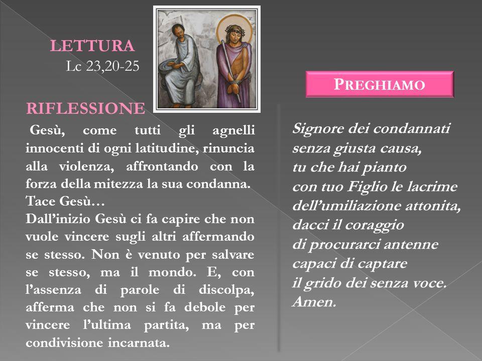 LETTURA RIFLESSIONE Preghiamo Lc 23,20-25