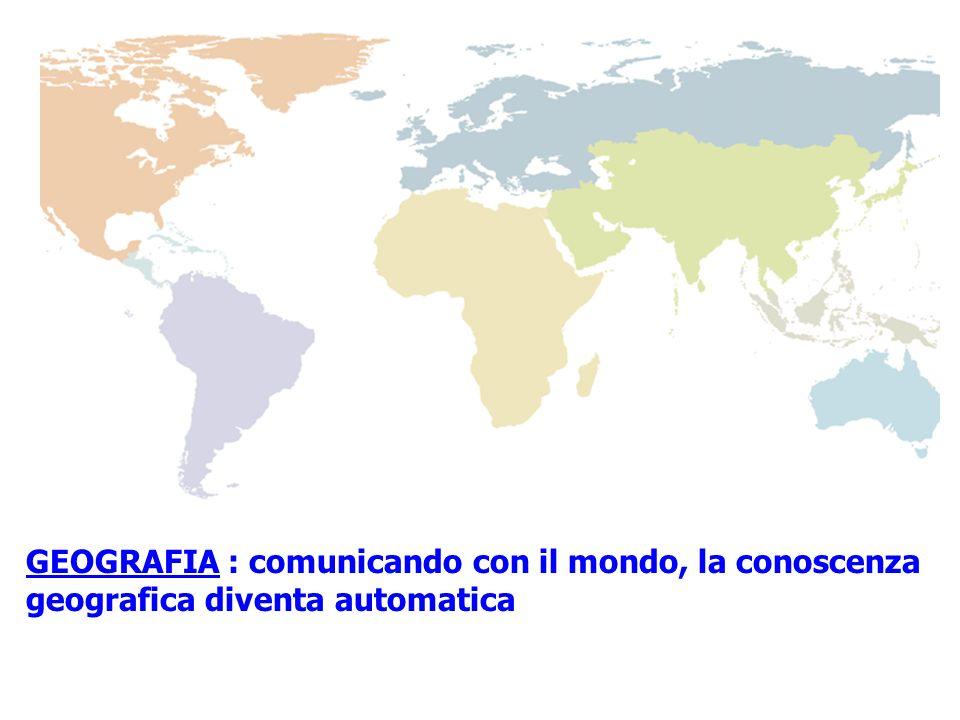 GEOGRAFIA : comunicando con il mondo, la conoscenza
