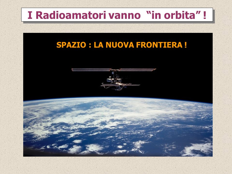 I Radioamatori vanno in orbita !
