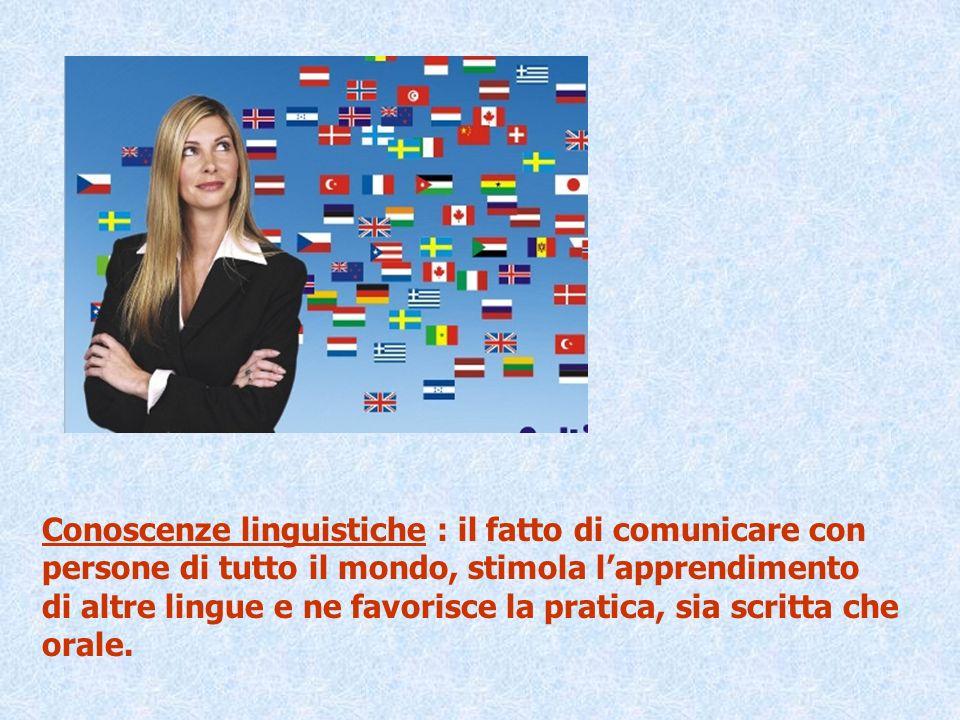 Conoscenze linguistiche : il fatto di comunicare con