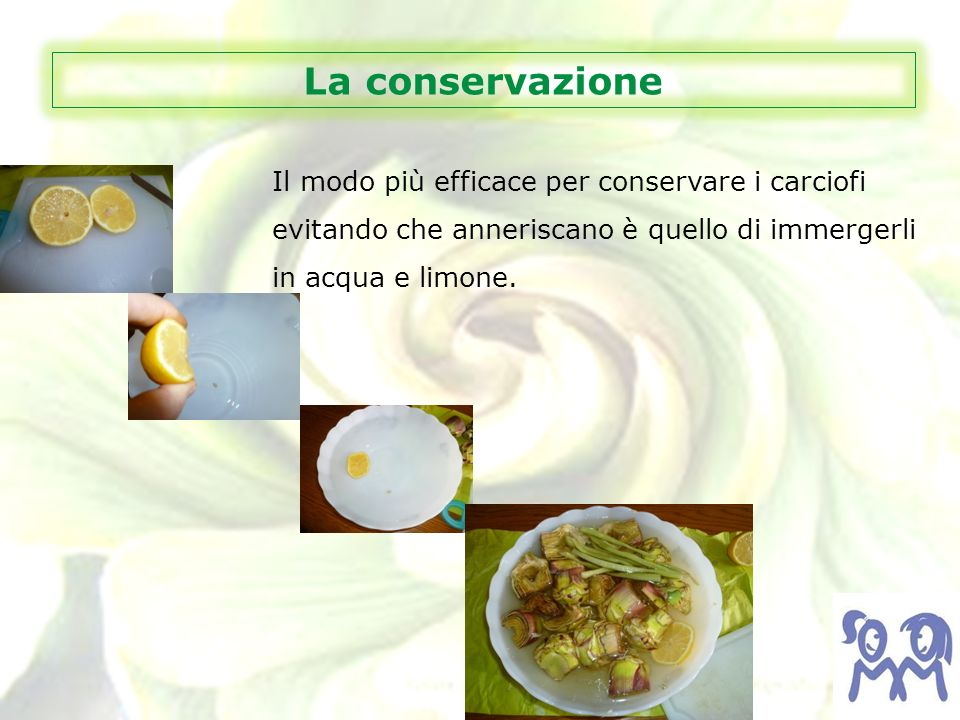 La conservazione Il modo più efficace per conservare i carciofi