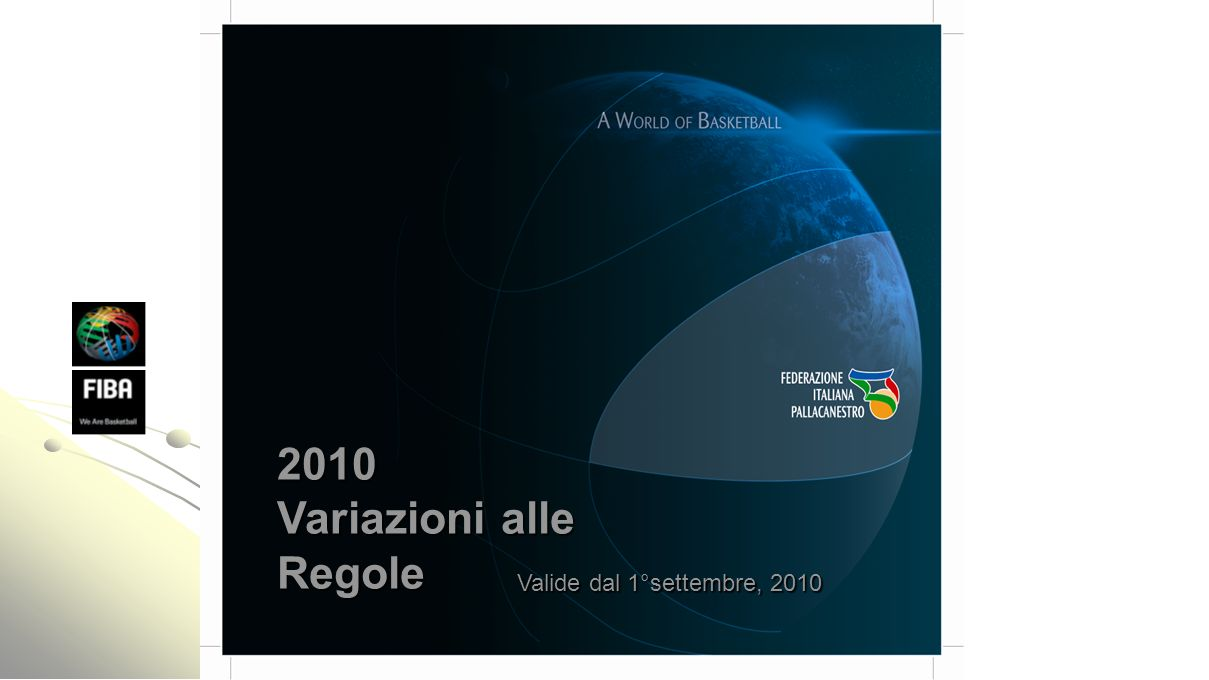 2010 Variazioni alle Regole Valide dal 1°settembre, 2010