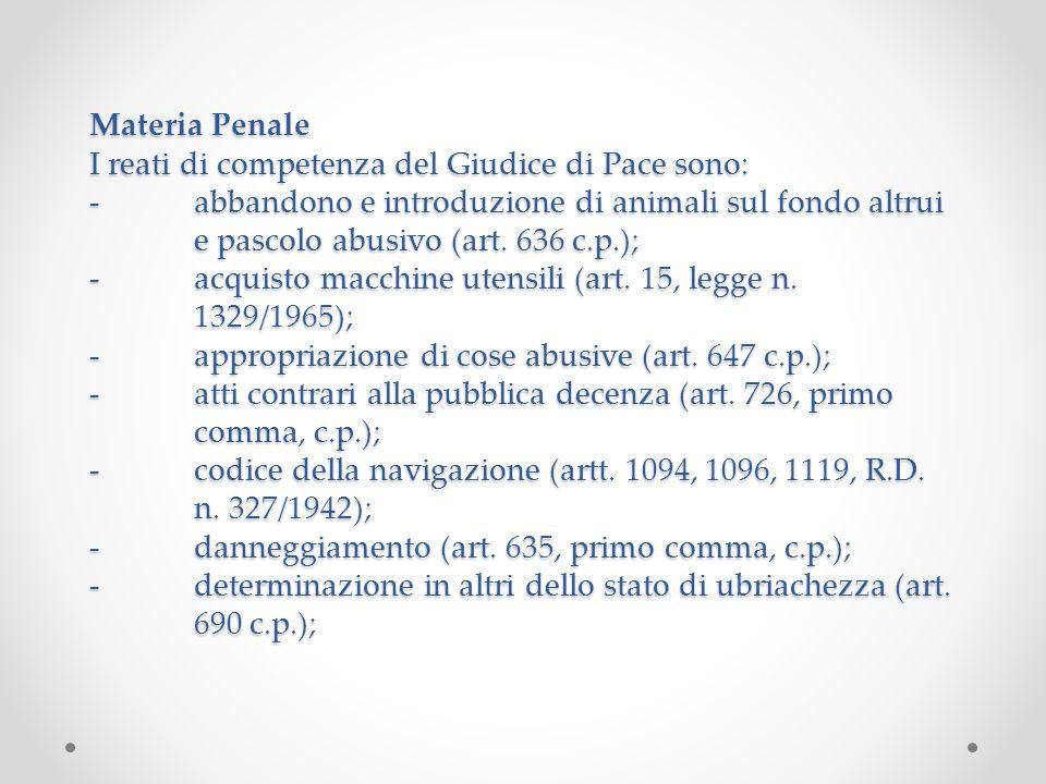 Materia Penale I reati di competenza del Giudice di Pace sono: -