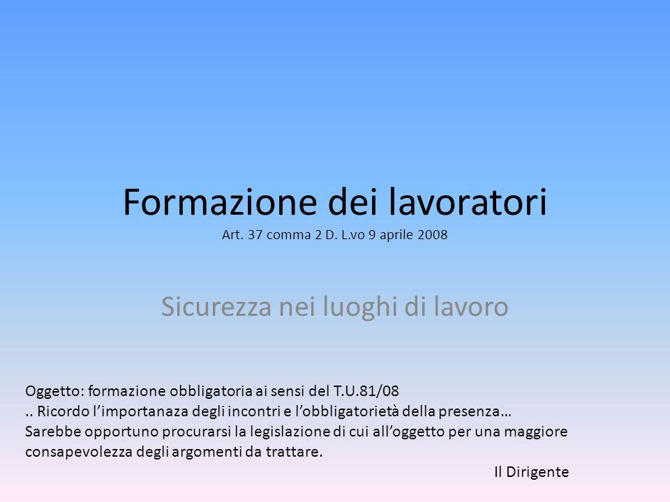 Formazione dei lavoratori Art. 37 comma 2 D. L.vo 9 aprile 2008